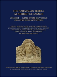 The Nabataean Temple at Khirbet et-Tannur, Jordan, Volume 2. Cultic Offerings, Vessels, and Other Specialist Reports